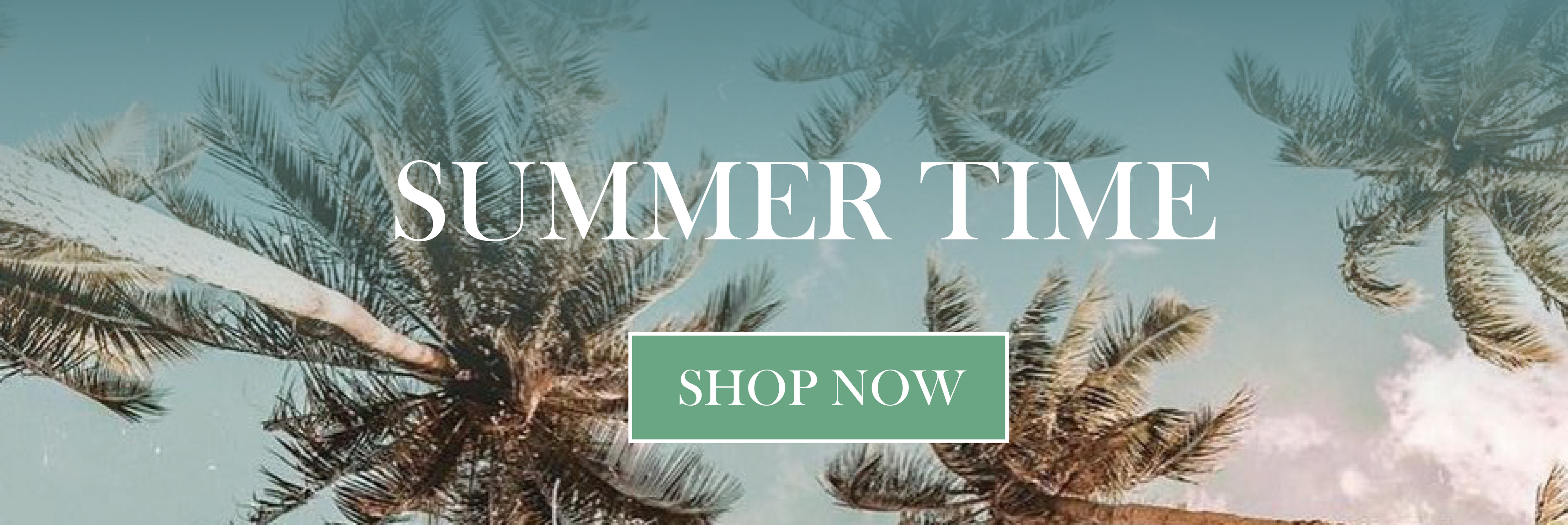summer time / shop now