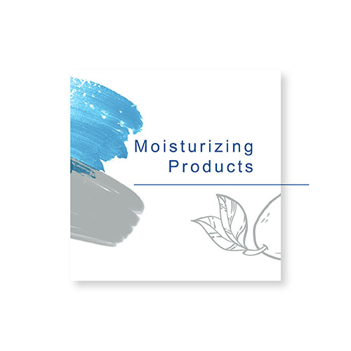MOISTURIZING PRODUCTS