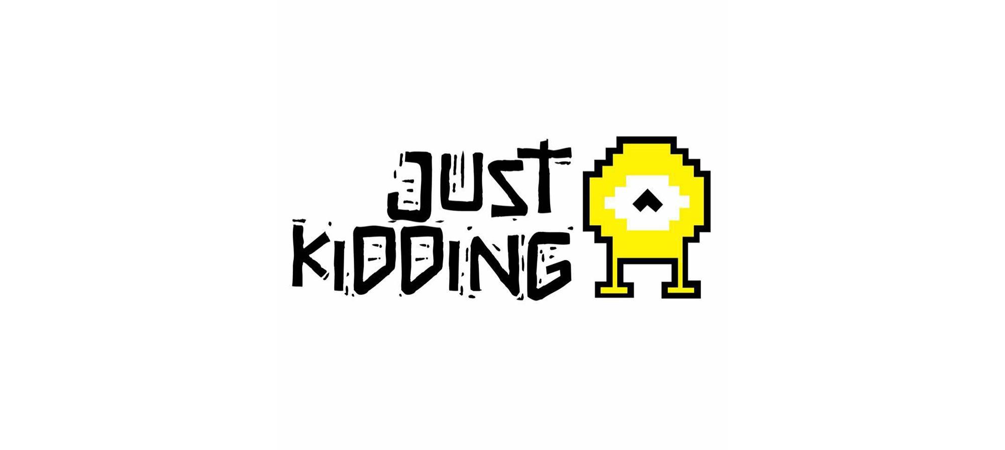JustKidding,追尋夢想,多元化優質產品,豐富完善選擇,滿足不同需要,優質服務,賓至如歸,生活需要
